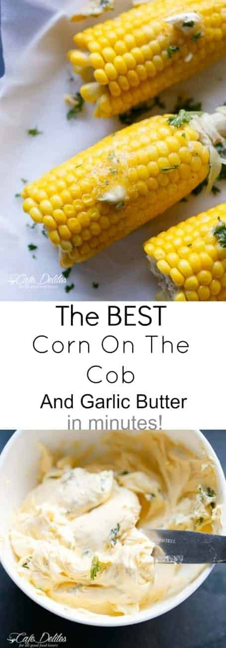 The Best Corn On The Cob With Garlic Butter | http://cafedelites.com