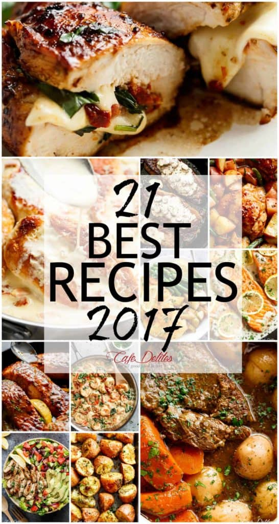 21 Best Recipes 2017 | cafedelites.com