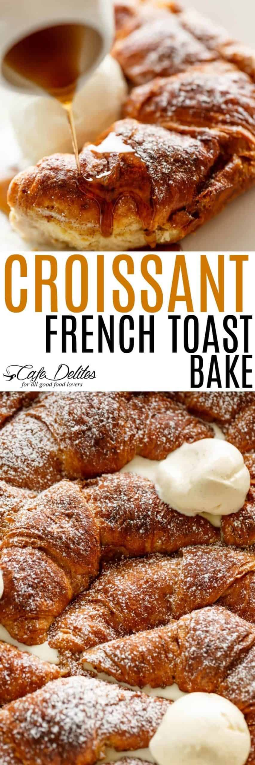 Baked Croissant French Toast | cafedelites.com