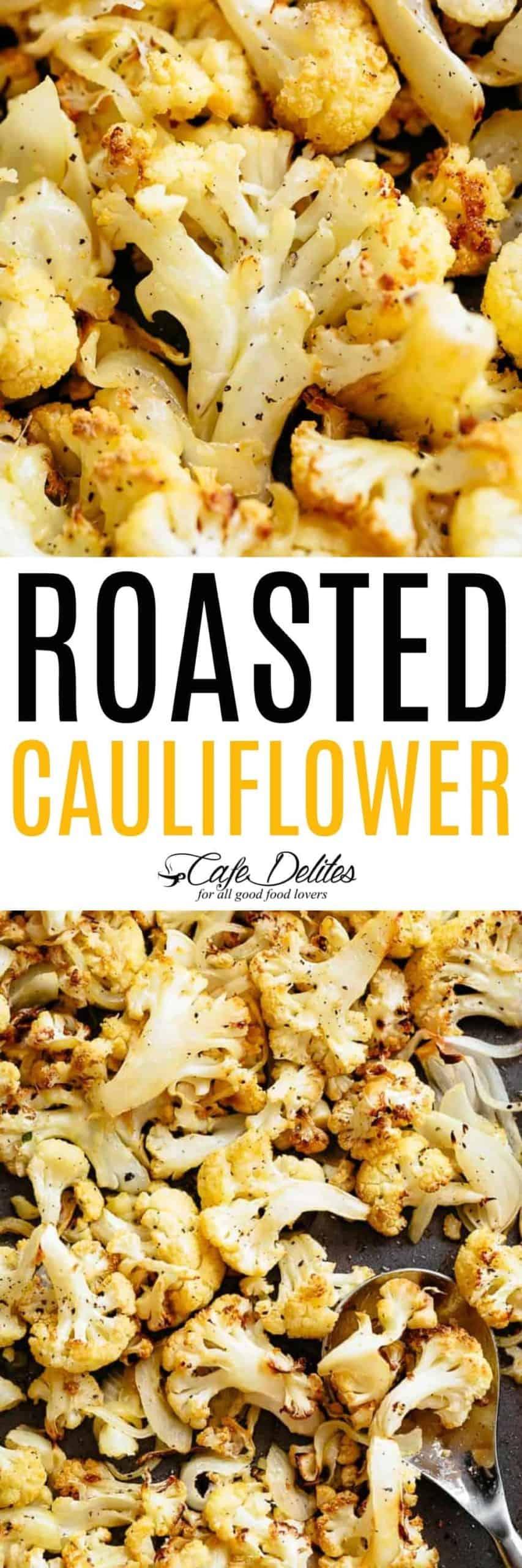 Roasted Cauliflower Recipe | cafedelites.com